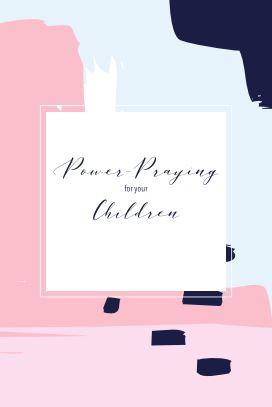POWER PRAYING FOR YOUR CHILDREN JOURNAL 2019