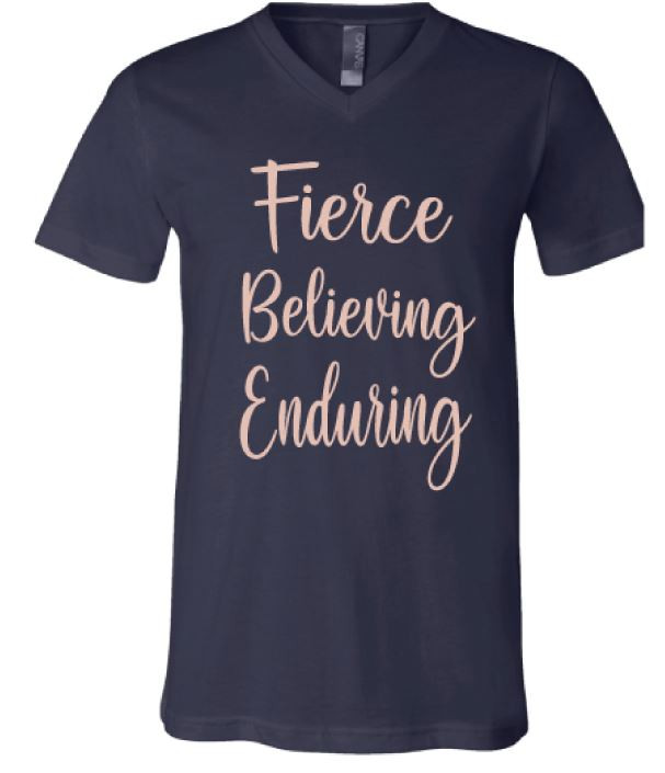 Fierce Enduring Believing T-Shirt