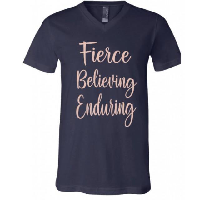 Fierce Enduring Believing T-Shirt